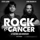 New Music Documentary ROCK VS CANCER to Feature Legendary Record Producer Steve Albini