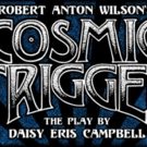 COSMIC TRIGGER, THE PLAY to Return to London This Spring