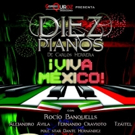 Concluye primera temporada de DIEZ PIANOS �VIVA MEXICO!