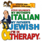 Tickets Now on Sale for MY MOTHER'S ITALIAN, MY FATHER'S JEWISH & I'M IN THERAPY