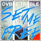 Dvble Trvble Releases 'Set Me Free ft. Andrew Galucki'