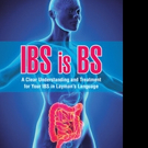 IBS IS BS Offers Answers to the Gastrointestinal Disorder