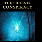"""Brian Alexander's New Book """"The Phoenix Conspiracy"""" is a Life-Changing Spiritual Thriller that Masterfully Blends Fact & Fiction"""