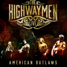 Legacy to Release Deluxe 3CD/1DVD Box Set 'The Highwaymen Live - American Outlaws'