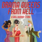 Theatre Planners Presents World Premiere Comedy: DRAMA QUEENS FROM HELL