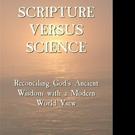 SCRIPTURE VERSES SCIENCE is Released
