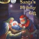 New Children's Book SANTA'S BIRTHDAY GIFT is Released