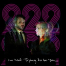 222 Alt Rock Duo Premiere Lead Single 'I'm Not Trying To Be You'