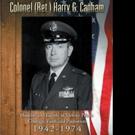 COLONEL (RET.) HARRY G. CANHAM Shares True Story of Military Career