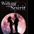 WALKING WITH SPIRIT by Joy Brisbane is Released