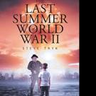 Steven Reginald Tryk Pens THE LAST SUMMER WORLD WAR II