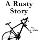 Andrew William Felsher Pens Debut Book, A RUSTY STORY