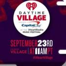 Full Daytime Village Line-Up Announced for 2017 iHeartRadio Music Festival