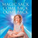 Deborah Watters Pens MAGIC SACK COME BACK COME BACK