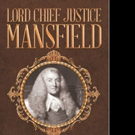 Ernest B. Lowrie Pens LORD CHIEF JUSTICE MANSFIELD