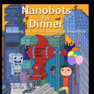 NANOBOTS FOR DINNER is Released