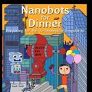 NANOBOTS FOR DINNER is Released