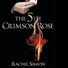 Rachel Simion Pens THE 5TH CRIMSON ROSE