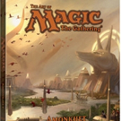 THE ART OF MAGIC: THE GATHERING – AMONKHET is Released