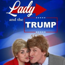 Brave New World Announces ASL-Interpreted Performance for LADY AND THE TRUMP 10/23