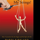 Mardi Kirkland Pens WHO'S PULLING MY STRINGS?