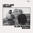 Left Lane Cruiser's 'Claw Machine Wizard' Album Out 5/19