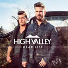 High Valley Album 'Dear Life' Now Available for Pre-Order