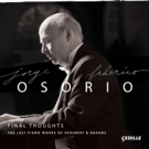 Jorge Federico Osorio Plays Last Piano Works of Schubert and Brahms on New Album From Cedille Records
