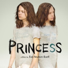 Provocative Israeli Hit Film PRINCESS in Theaters Today