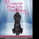 Shirley Holmes-Sulton Asks WOMEN PREACHERS FORBIDDEN OR NOT?