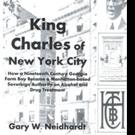 Gary W. Neidhardt Announces KING CHARLES OF NEW YORK CITY