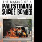 THE MAKING OF A PALESTINIAN SUICIDE BOMBER is Released