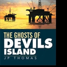 Author JP Thomas Exposes 'The Ghosts of Devils Island'