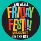 Van Wezel's Friday Fest Returns Beginning 6/10