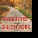 Veteran Launches INIQUITIES OF GULCH FORK