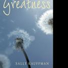 Sally Kauffman Pens WISHING YOU GREATNESS