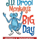 Jeffrey A. Dougherty Releases J.D. DROLL MONKEY'S BIG DAY