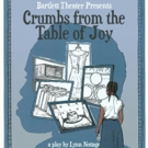 Durham's Bartlett Theater to Present CRUMBS FROM THE TABLE OF JOY