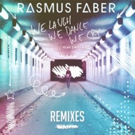 Rasmus Faber's Remix Package 'We Laugh We Dance We Cry (Remixes)' Available Now on Radikal Records