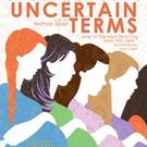 Award Winning Film UNCERTAIN TERMS in Theaters 6/5