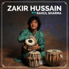 Zakir Hussain and Rahul Sharma Perform at the Pantages this Friday