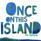 ONCE ON THIS ISLAND Sailing to Haiti to Find Broadway Lead; Dates Set!