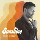 R&B Star Eric Benet's New Single 'Sunshine' Available for Download Today