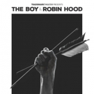 Trademark Theater Celebrates its Inaugural Year with THE BOY AND ROBIN HOOD