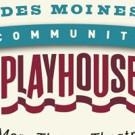 Des Moines Community Playhouse to Host 99th Season Announcement Party