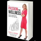 Employee Benefits Expert Rachel Sapoznik Shares A PASSION FOR WELLNESS in New Release