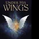 Linda L. Bellig, M.A. Shares UNDER HIS WINGS