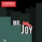 PlayMakers Repertory Company Closes 2016-17 Season with MR. JOY