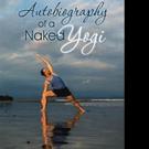 Yogi Aaron Shares the AUTOBIOGRAPHY OF A NAKED YOGI