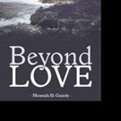 Moustafa El-Guindy Releases BEYOND LOVE